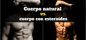 Natural VS Esteroides ¿Quien Gana?